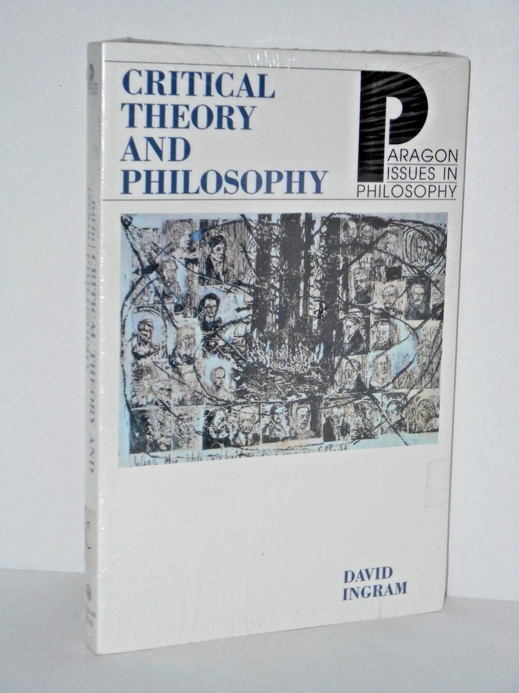 Critical Theory And Philosophy By David Ingram Paragon Issues In Philosophy Critical Theory Philosophy Books Philosophy