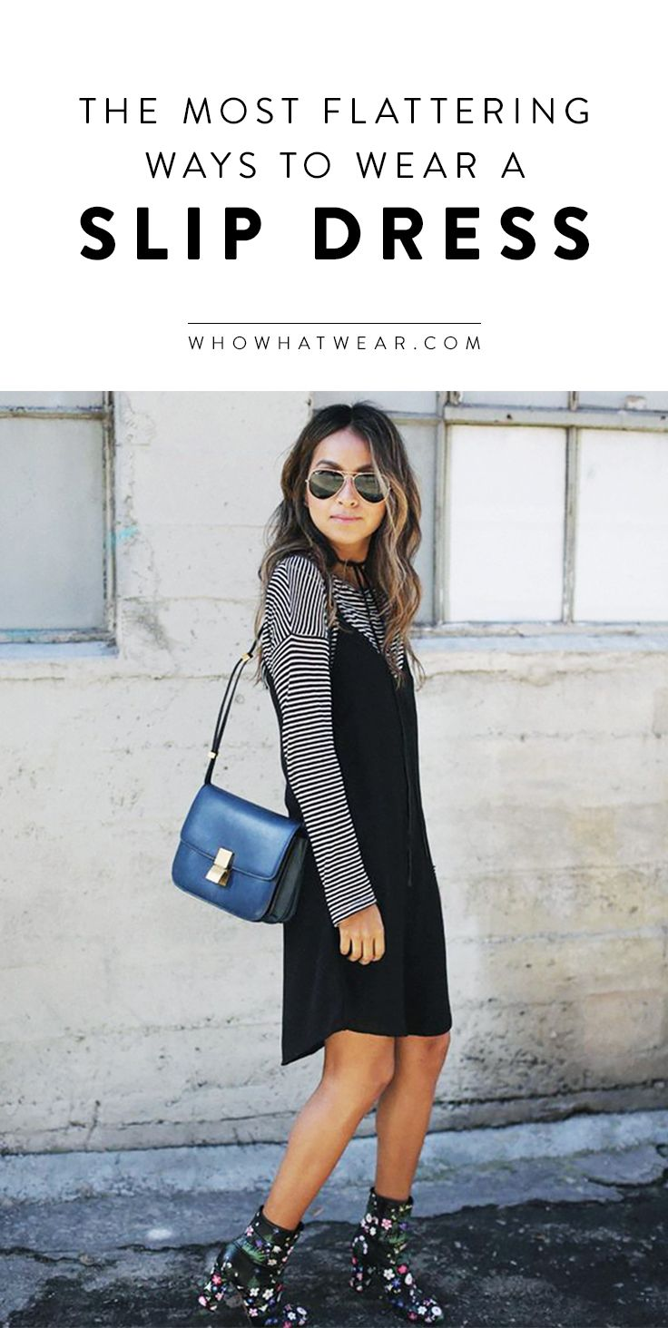 3 Flattering Ways To Wear A Slip Dress Outfit Ideas Pinterest Fashion Dresses And Style