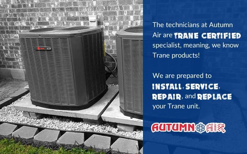 The Technicians At Autumn Air Are Trane Certified Specialist