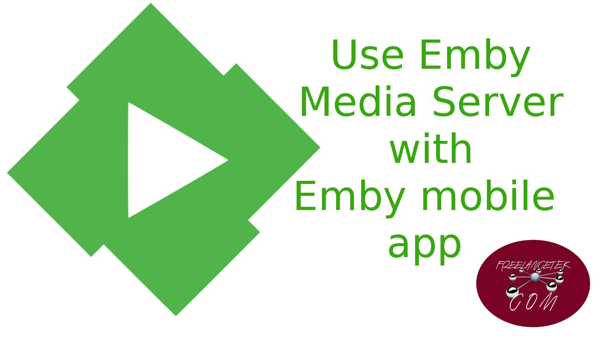 EMBY media server Part 5 - Setup and use Emby mobile app