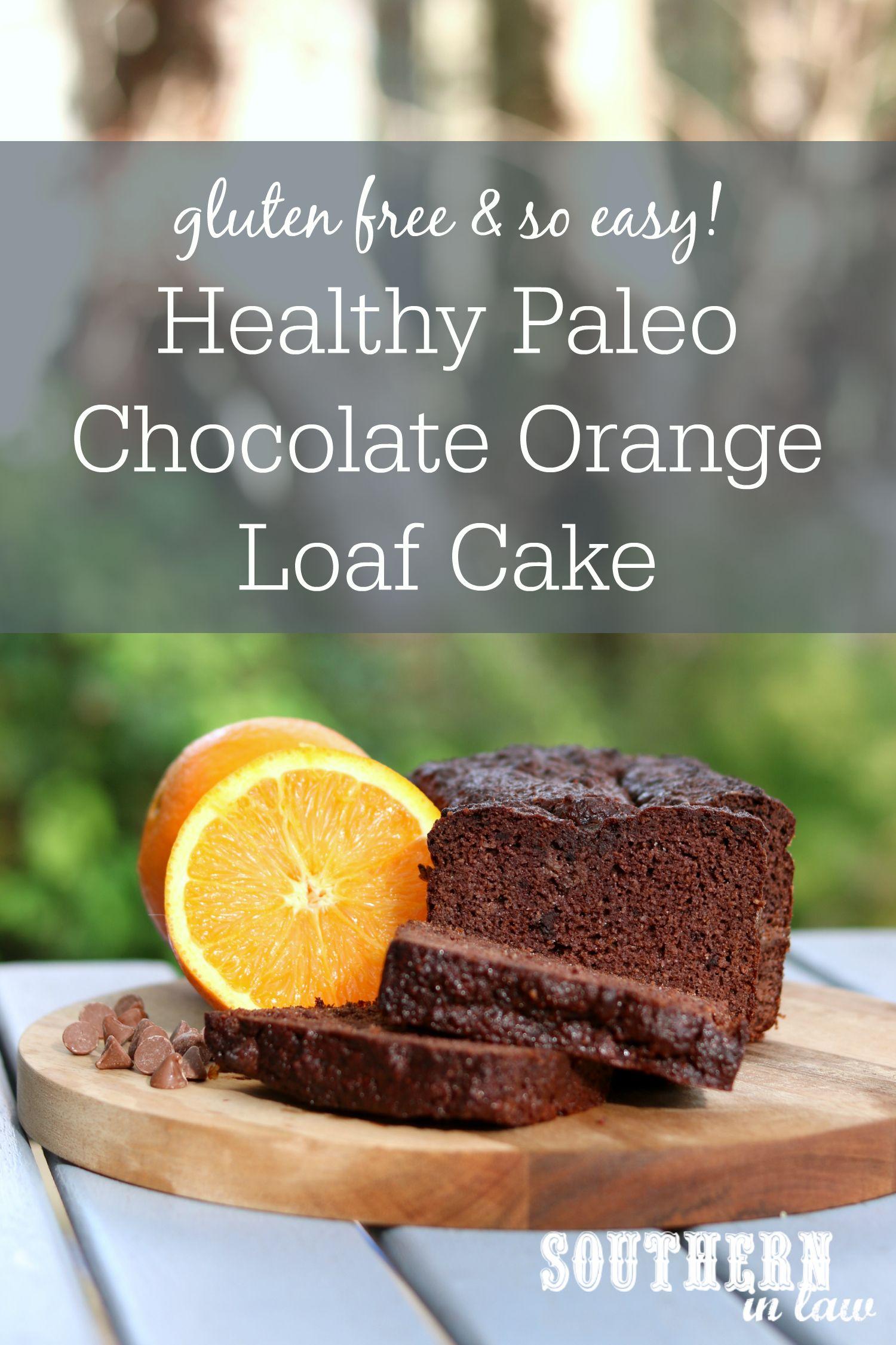 Recipe: Healthy Paleo Chocolate Orange Loaf Cake | Paleo ...