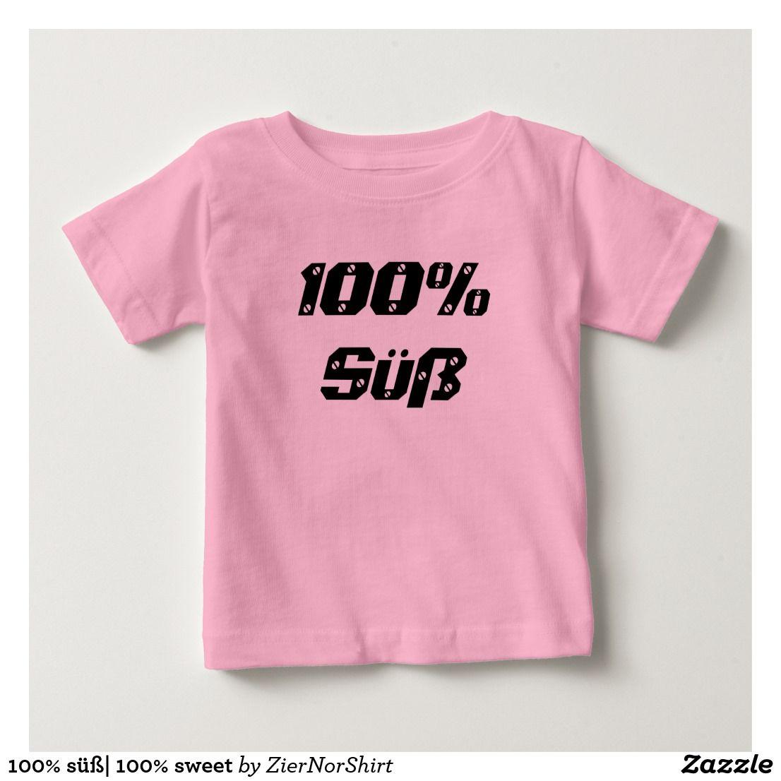100 S 100 Sweet Baby T Shirt T Shirt Pinterest