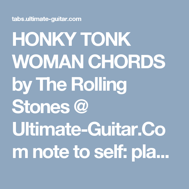 HONKY TONK WOMAN CHORDS by The Rolling Stones @ Ultimate-Guitar.Com ...