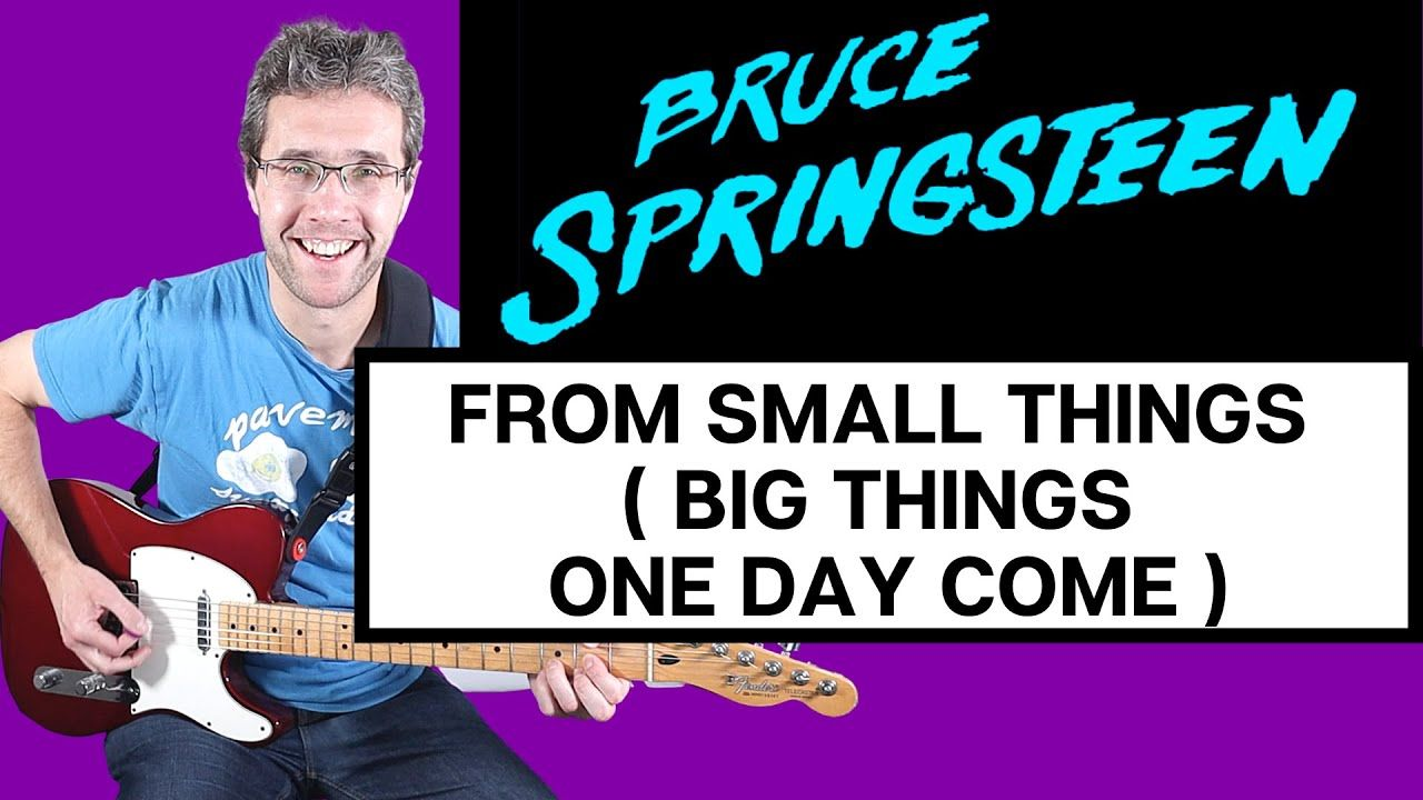 Bruce Springsteen - From Small Things (Big Things One Day Come) guitar lesson