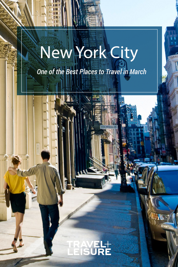 10 Best Places To Travel In March Best Places To Travel New York In March New York Travel