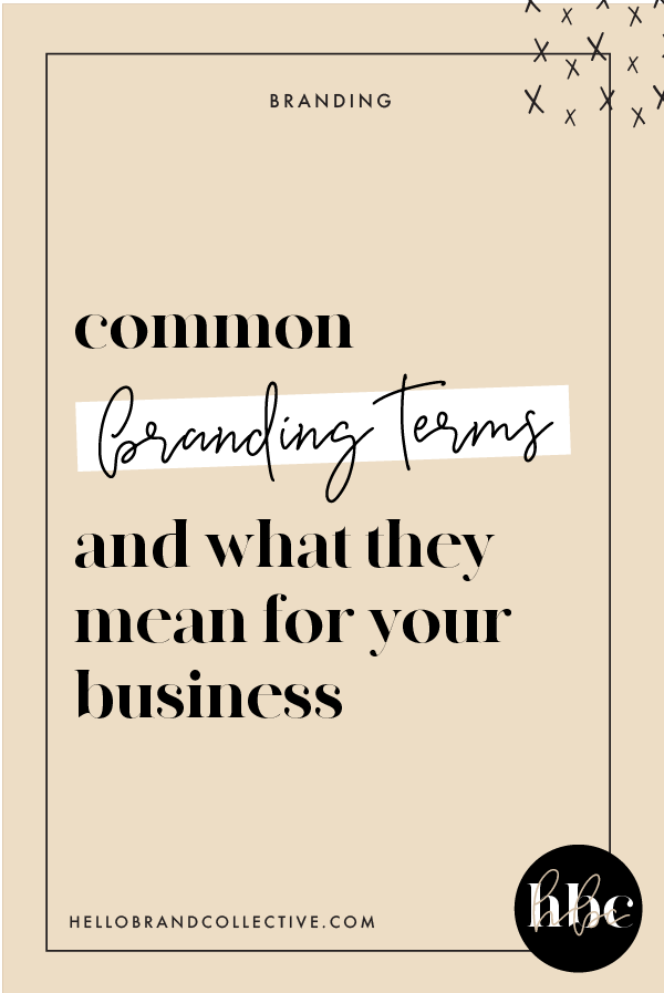 Common Branding Terms What They Mean For Your Business Branding Entrepreneur Branding Branding Your Business