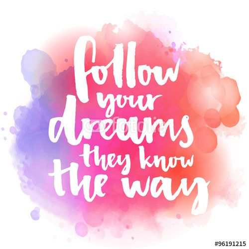 Follow Your Dreams They Know The Way Inspirational Quote About