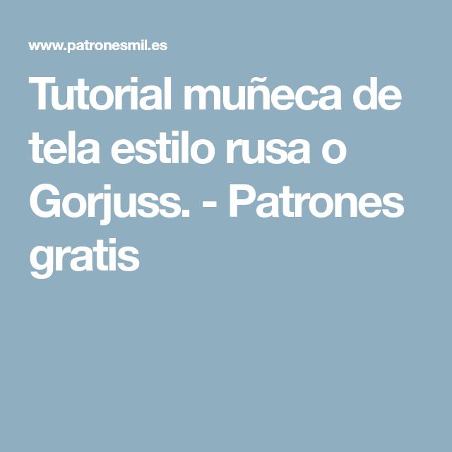 Tutorial muñeca de tela estilo rusa o Gorjuss. | Pinterest | Estilo ...