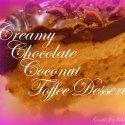 http://gentlejoyhomemaker.blogspot.com/2015/03/creamy-chocolate-coconut-toffee-dessert.html