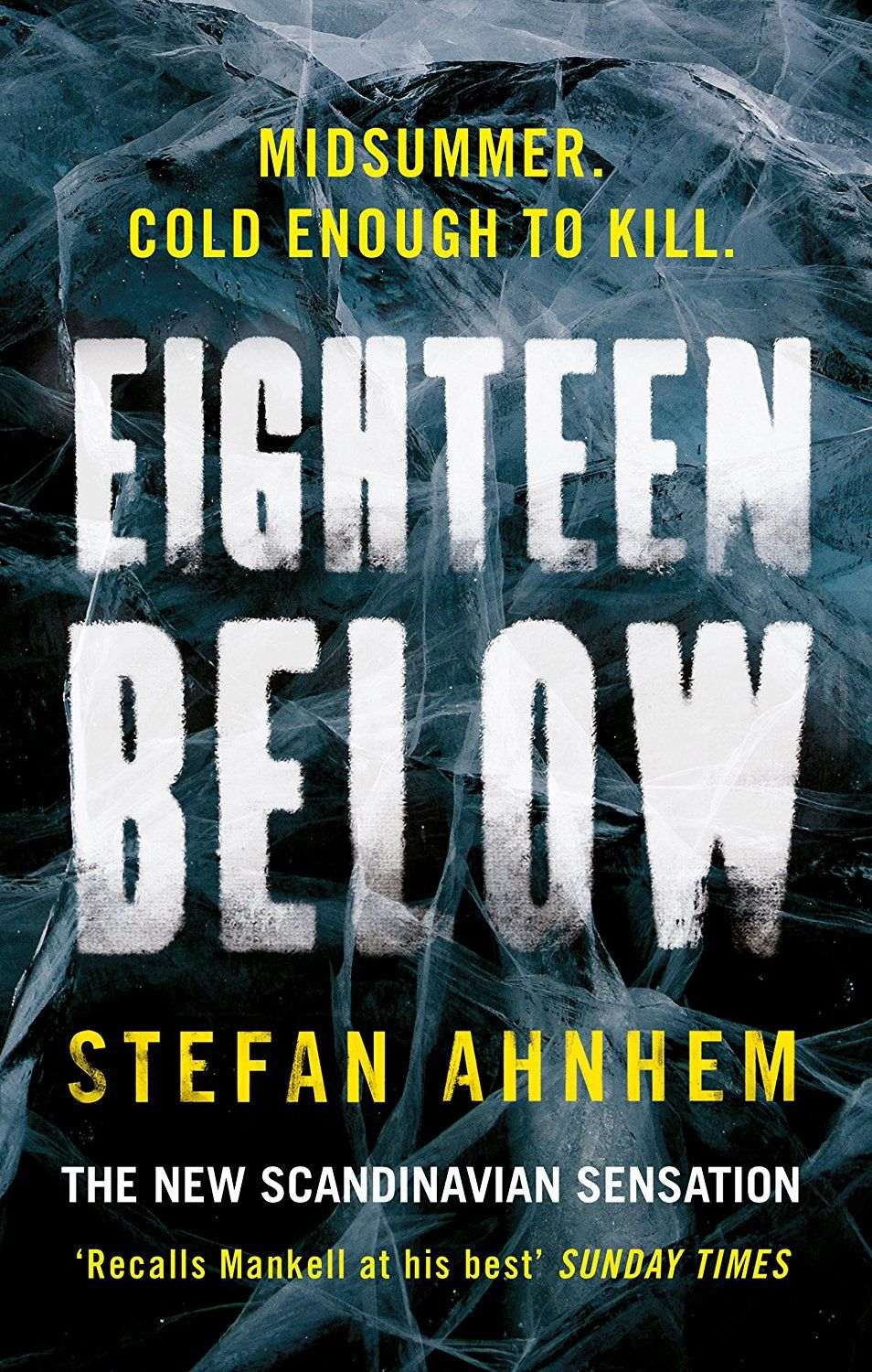 Eighteen Below A Fabian Risk Thriller Book 3 Kindle Edition By Stefan Ahnhem Mystery Thriller Suspense Kindle Eboo Thriller Books Thriller Scandinavian