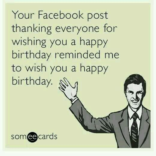 Pin By Shelley Woodburn On Birthdays Birthday Greetings For Facebook Birthday Greetings Funny Birthday Wishes Funny