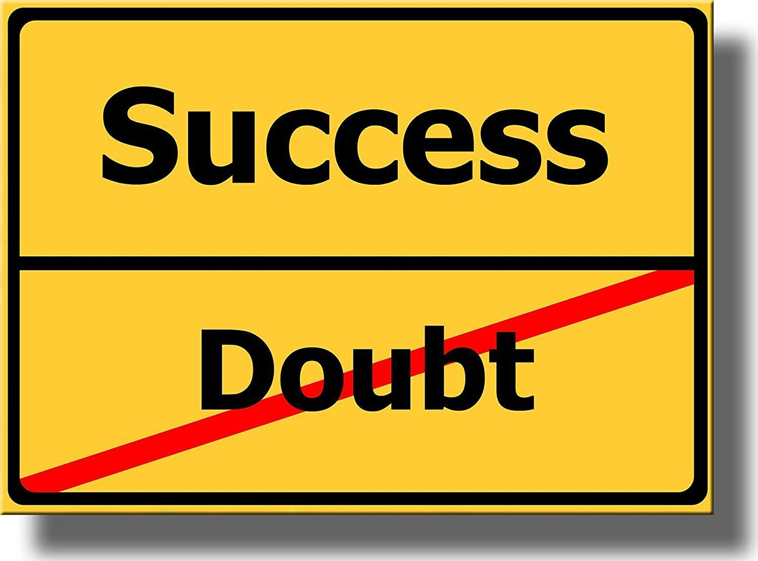 Success Doubt Sign Picture on Acrylic , Wall Art Décor, Ready to ...