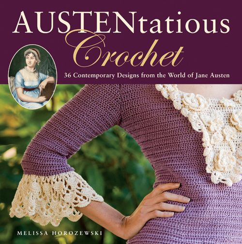 Crochet pattern book - designs inspired by the world of Jane Austen ...