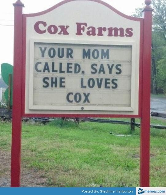 Farms Sign Your Mom Called She Loves