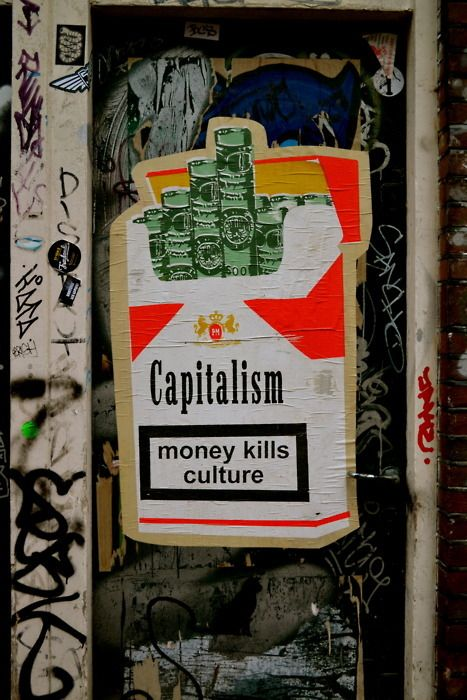 I love this photo because I think it perfectly depicts capitalism. EVERYTHING is about money. It's not about the well being of others, its not about the harmful effects of what someone is selling, its about money. Money is all that matters in capitalism.