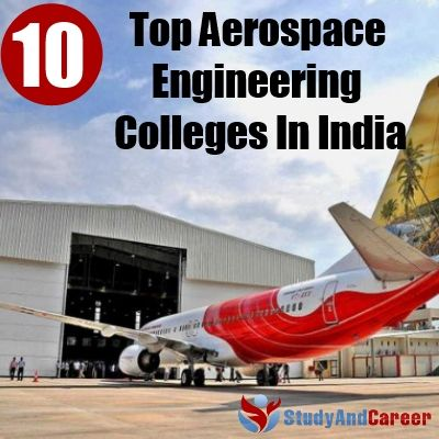 Top 10 Aerospace Engineering Colleges In India Study \ Career - aerospace engineer job description