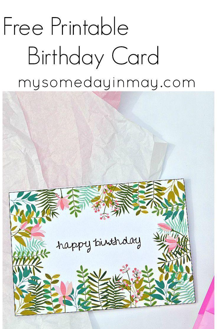 Floral Birthday Card  Free Birthday Card Printables  Birthday