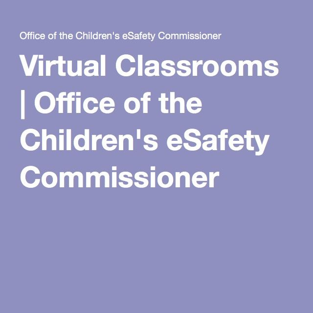 Virtual Classrooms | Office of the Children's eSafety Commissioner