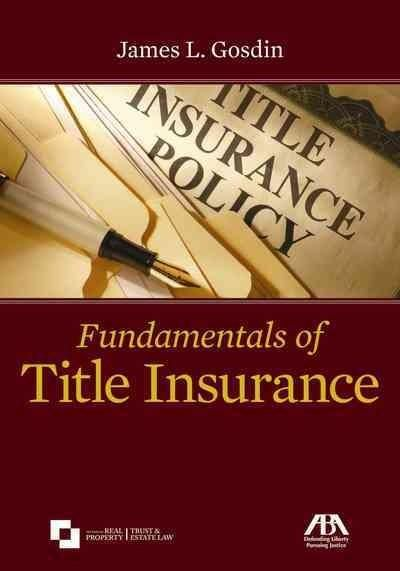 Introducing The Basics Of Title Insurance Law And Coverage This