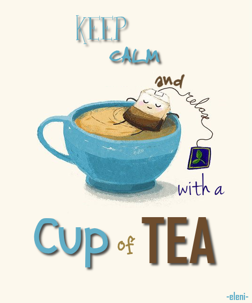 KEEP CALM AND RELAX WITH A CUP OF TEA - created by eleni | Drinking tea, Tea  time, Tea cups