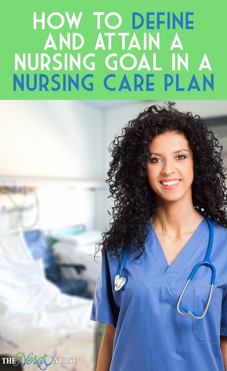 how to define and attain a nursing goal in a nursing care plan