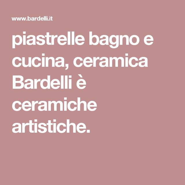Piastrelle Bagno E Cucina Ceramica Bardelli è Ceramiche
