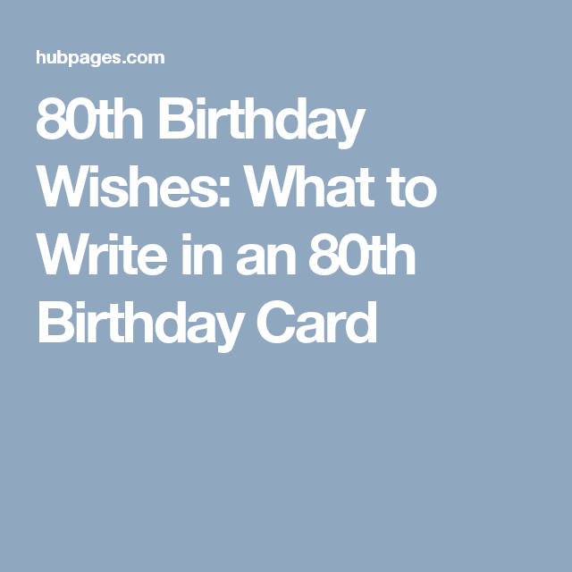 80th Birthday Wishes What To Write In An Card