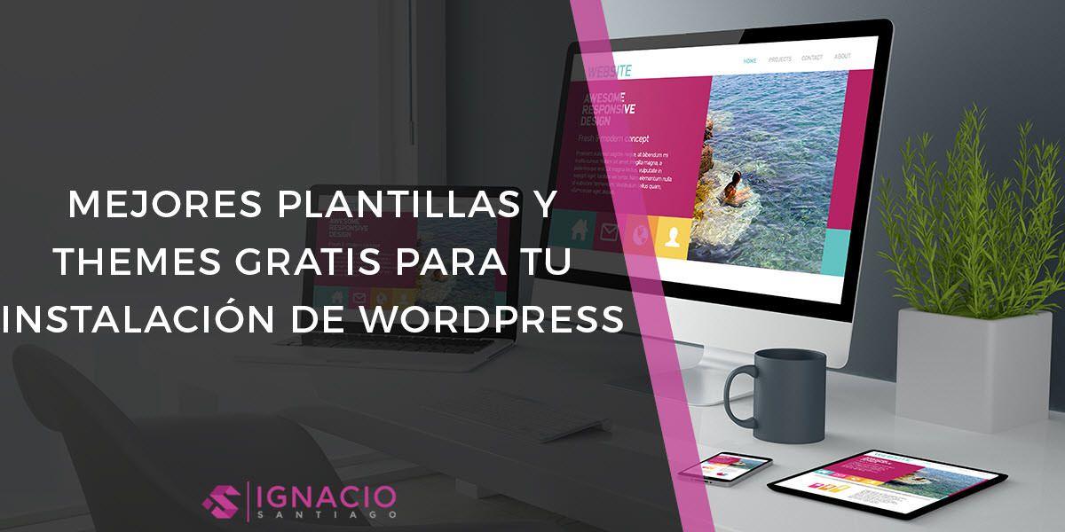 mejores plantillas temas themes wordpress gratis | Blog y SEO ...