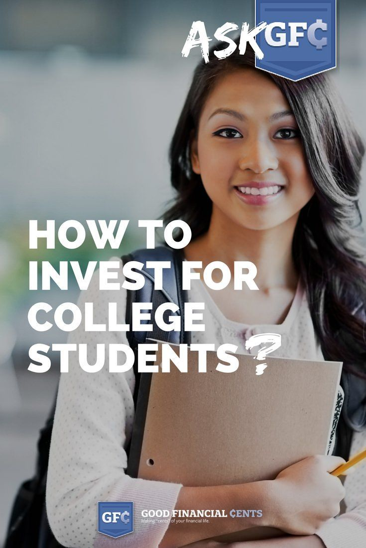 best investment for college students ASK GFC 033: How to Invest for College Students | College