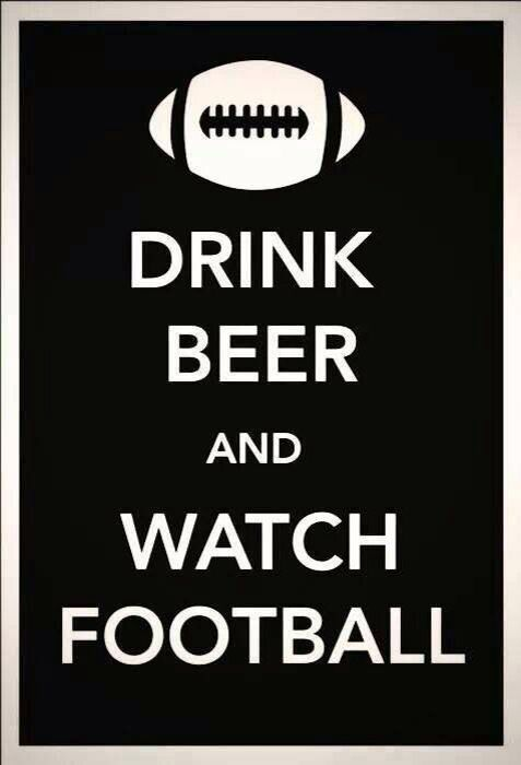 Drink beer 🍺 and watch Football 🏈  e3fb32577