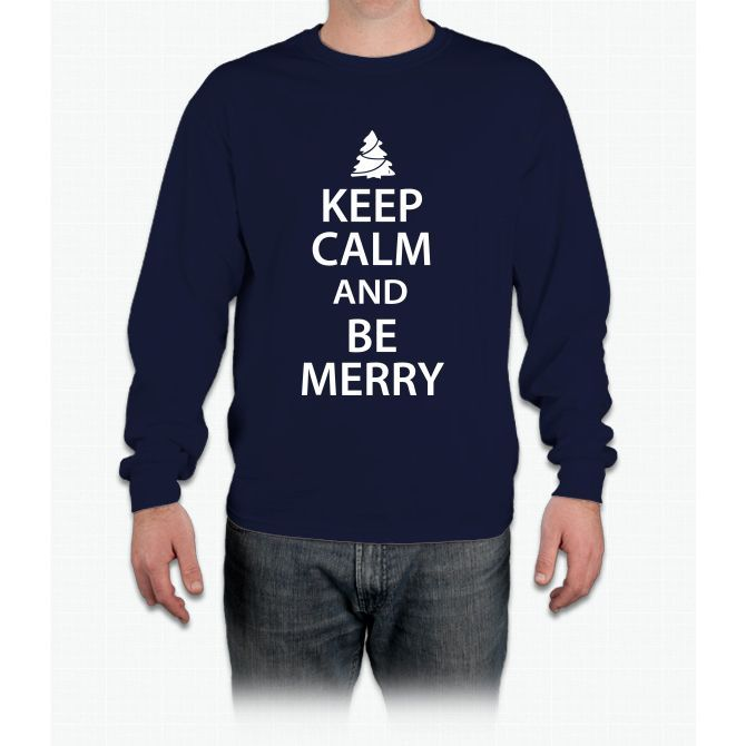 Keep Calm And Be Merry T Shirt Long Sleeve T-Shirt