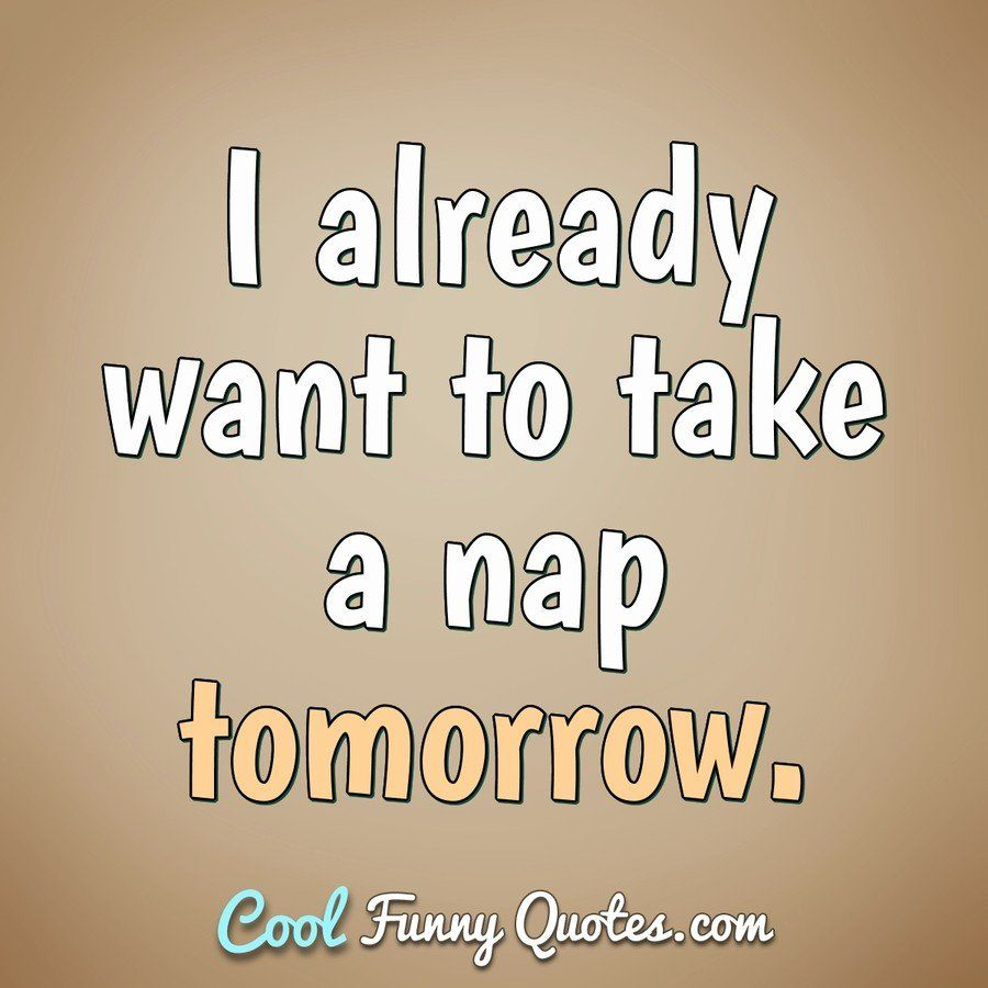 Funny Quote Tired Quotes Funny Sleep Quotes Tired Tired Quotes
