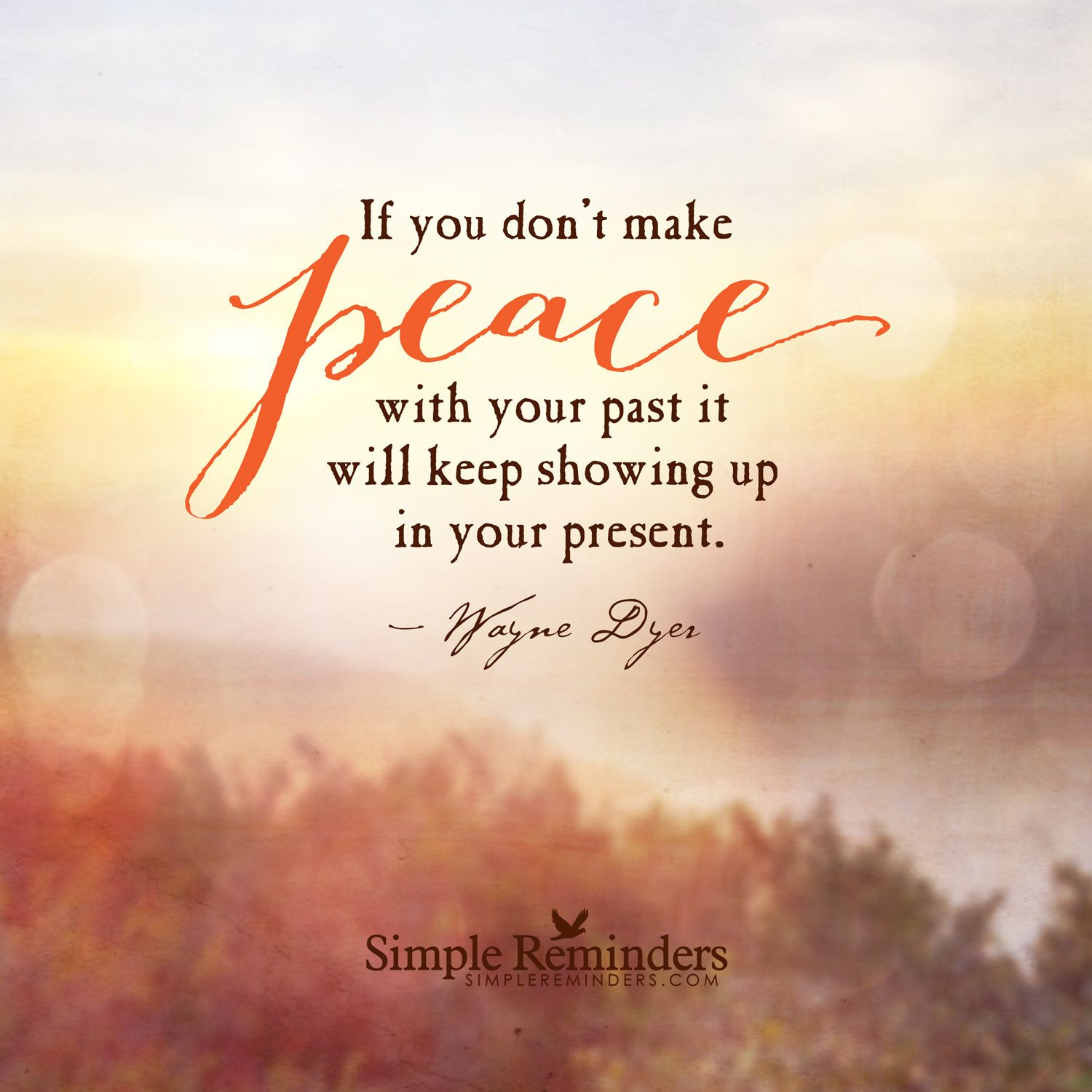 if you don 39 t make peace with your past it will keep