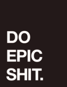 Do epic things.