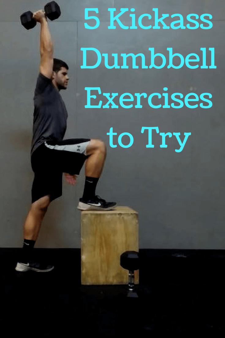 5 Kickass Dumbbell Exercises To Try #dumbbellexercises
