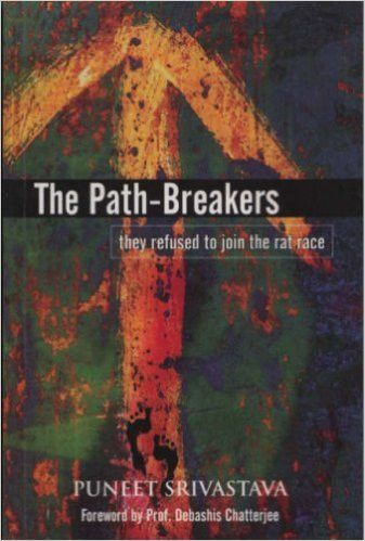 The Path-Breakers: They Refused to Join the Rat Race