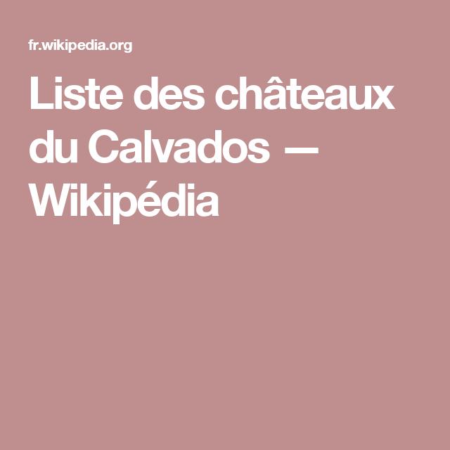 Liste des châteaux du Calvados — Wikipédia