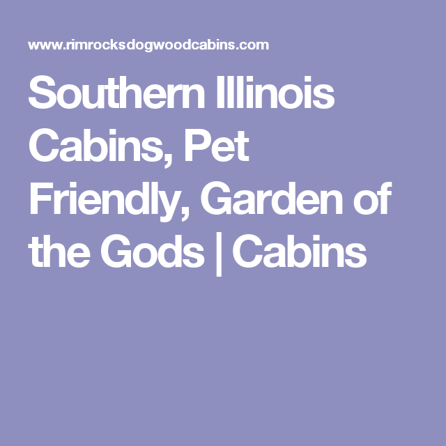 Southern Illinois Cabins, Pet Friendly, Garden Of The Gods | Cabins