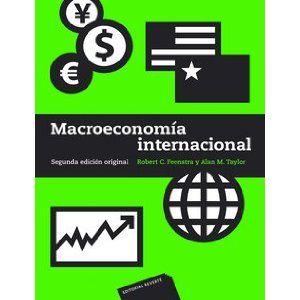 Macroeconomía Internacional Robert C Feenstra Alan M Taylor Barcelona Reverté Cop 2012 Http Recorta Com 1490b Study Pontevedra The Originals