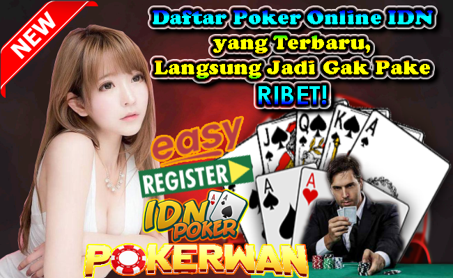 Daftar Poker Online Idn Yang Terbaru Langsung Jadi Gak Pake Ribet Pokerwan Poker Kartu Jenis