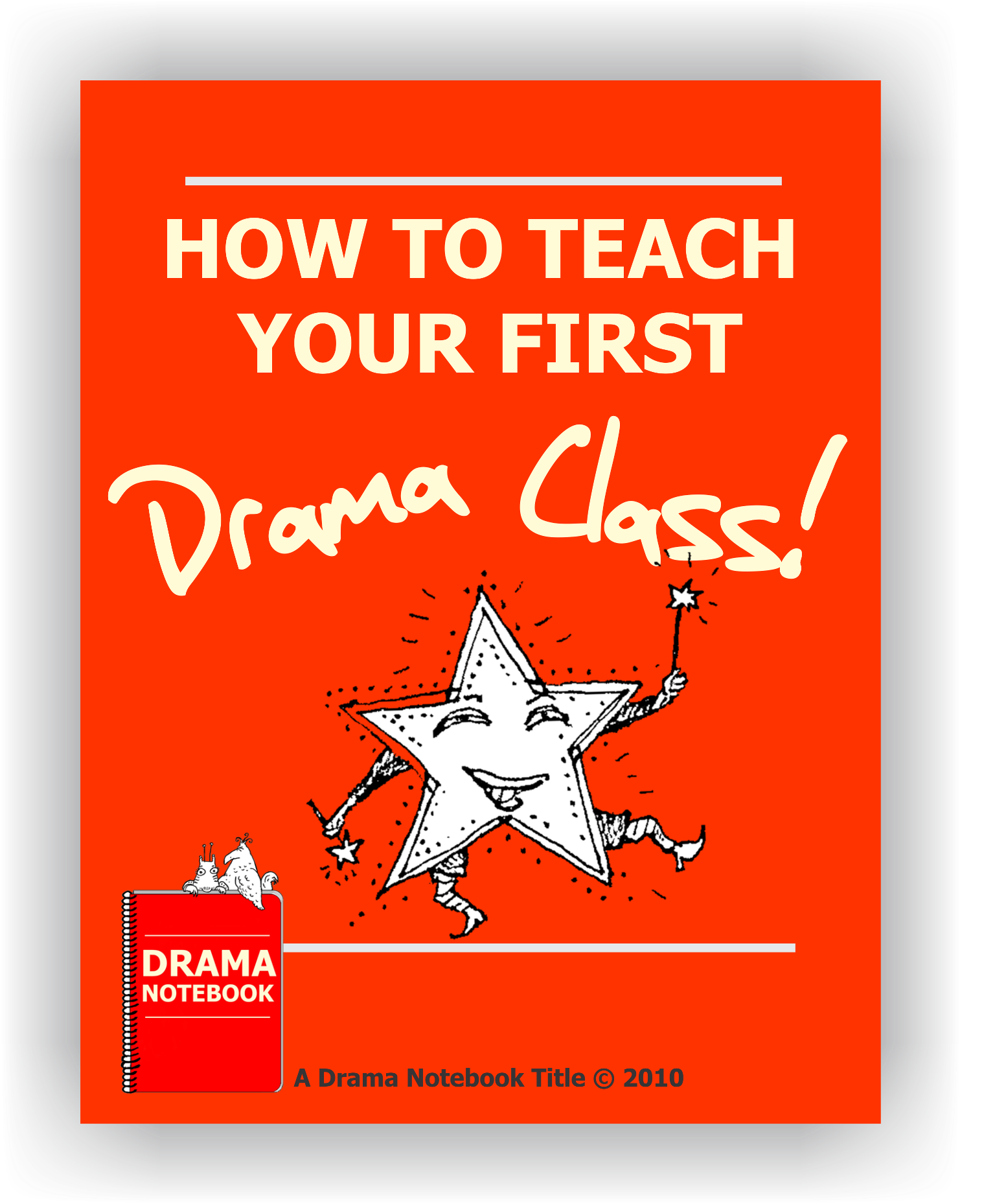 Get How To Teach Your First Drama Class Free On Drama