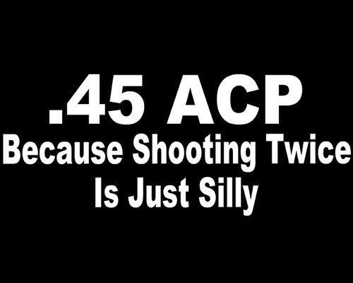ACP Because Shooting Twice Is Silly Decals Car Decal ACP - Custom gun barrel stickersgun decals shotgun barrel sticker shooting ammo decal