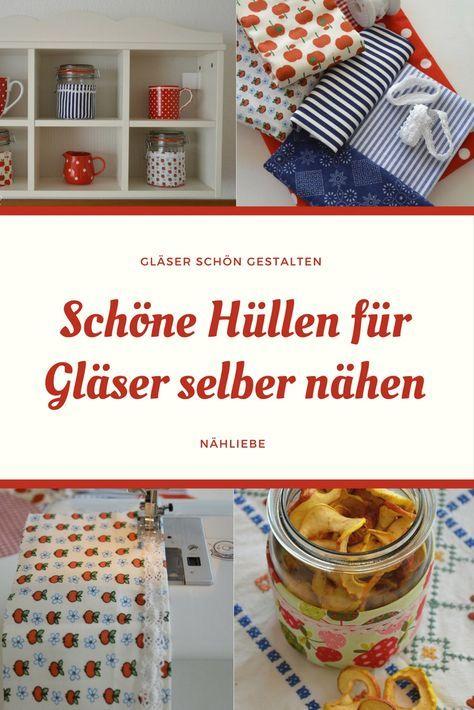 Photo of Schöne Hüllen für Gläser selber nähen