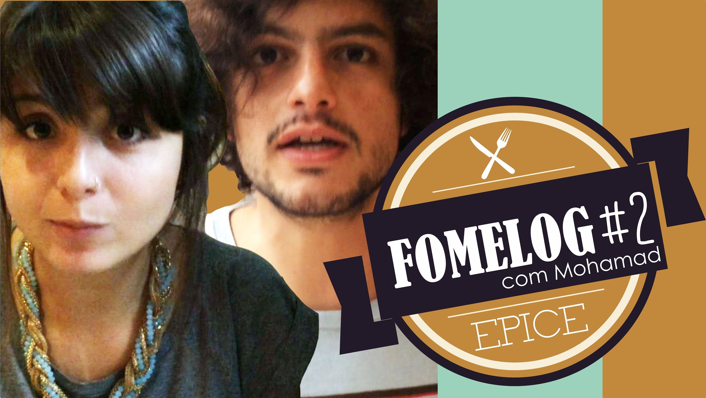 DRINKS, PATO E EXECUTIVO DO EPICE ft. Mohamad | FOMELOG #02: EPICE