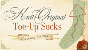 Knit original toe-up socks! The class is currently half off! $29.99