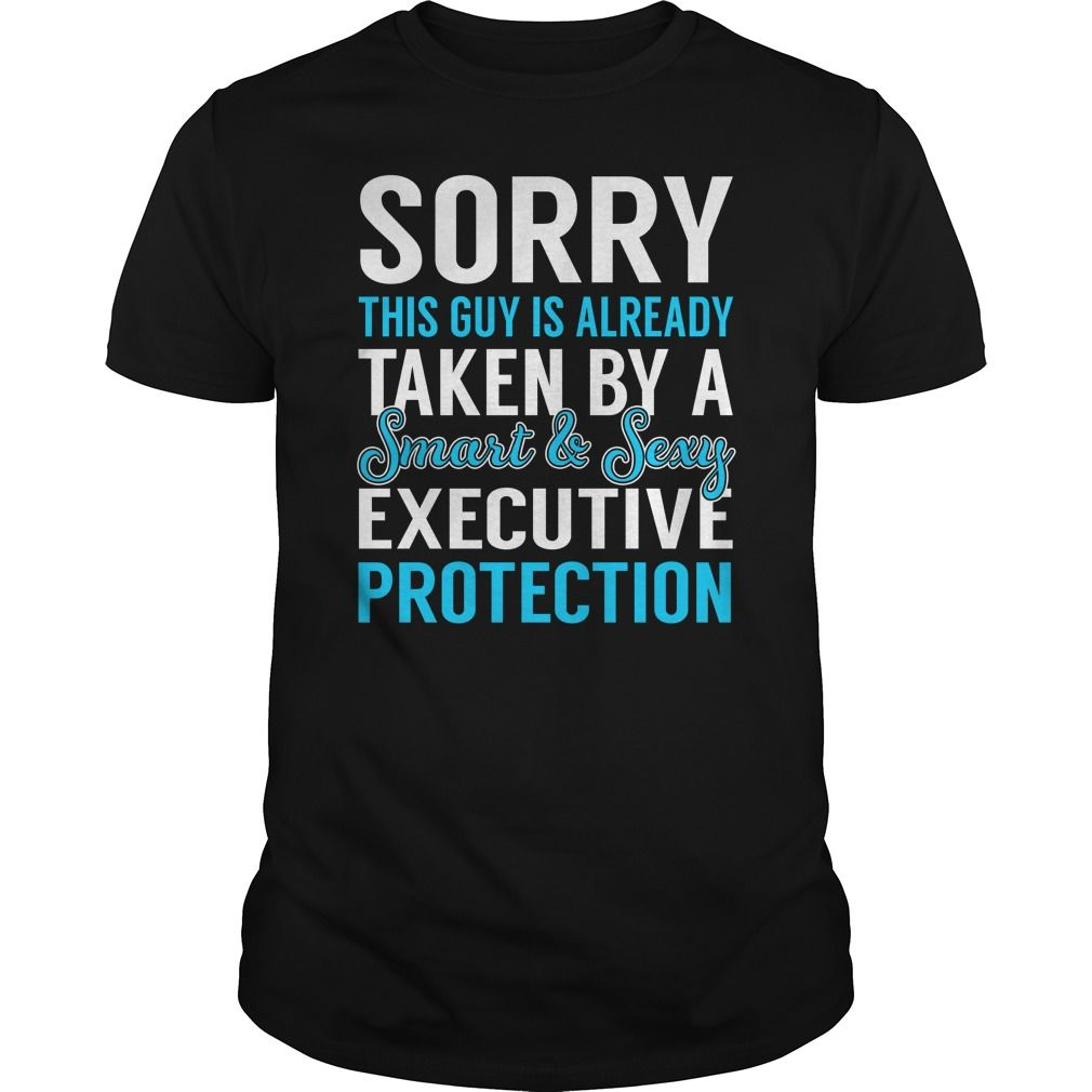 Sorry This Guy is Already Taken by a Smart and Sexy Executive Protection Job Shirts #gift #ideas #Popular #Everything #Videos #Shop #Animals #pets #Architecture #Art #Cars #motorcycles #Celebrities #DIY #crafts #Design #Education #Entertainment #Food #drink #Gardening #Geek #Hair #beauty #Health #fitness #History #Holidays #events #Home decor #Humor #Illustrations #posters #Kids #parenting #Men #Outdoors #Photography #Products #Quotes #Science #nature #Sports #Tattoos #Technology #Travel…