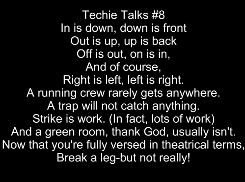 Some Theatre Tech Tips Theatre Quotes Tech Quotes Acting Quotes