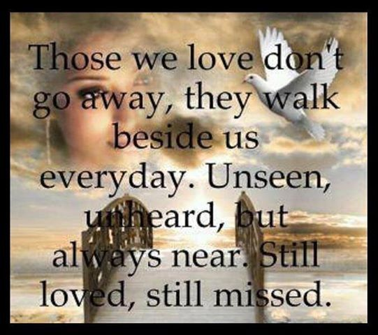 Those We Love Love Quotes Quote Truth In Memory Quotes And Sayings Image  Quotes