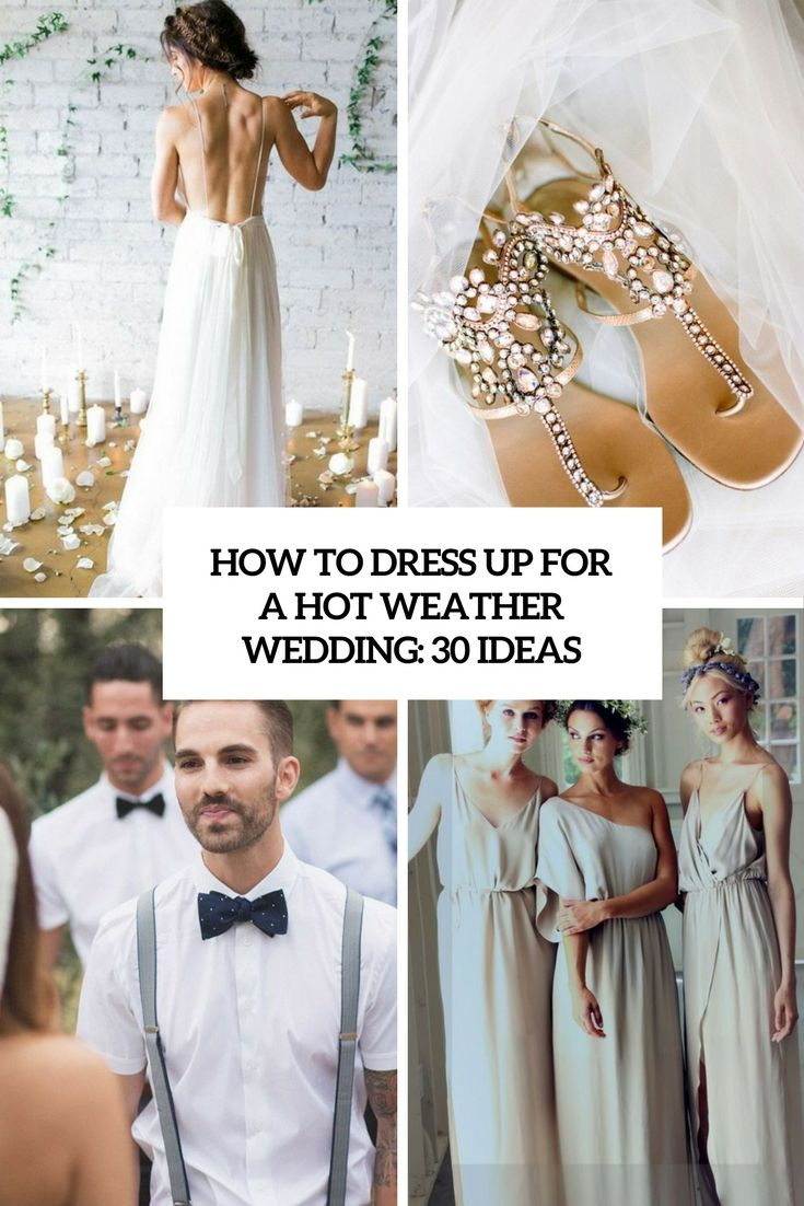 How to dress up for a hot weather wedding ideas cover weddings