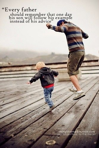 Follow The Leader And I Believe This Goes For Mothers And Fathers